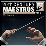 Willem Mengelberg 20th Century Maestros, Vol. 6 (1939)