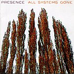 Presence All Systems Gone