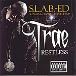 Trae Restless (S.L.A.B-Ed (Slowed & Chopped))