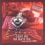 Dirty Love Us Or Hate Us (Screwed & Chopped)