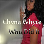 Chyna Whyte Who DID It