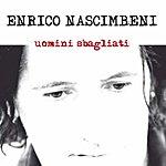 Enrico Nascimbeni Uomini Sbagliati