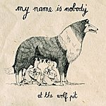 My Name Is Nobody At The Wolf Pit