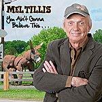 Mel Tillis You Ain't Gonna Believe This