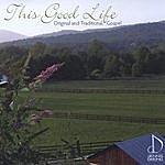 Dennis Darling This Good Life: Original And Traditional Gospel