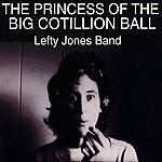 Lefty Jones Band The Princess Of The Big Cotillion Ball