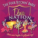 Four Bitchin' Babes Diva Nation...Where Music, Laughter And Girlfriends Reign