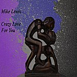 Mike Lewis Crazy Love For You