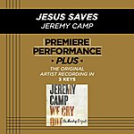 Jeremy Camp Premiere Performance Plus: Jesus Saves