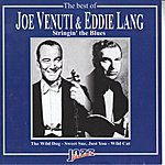 Joe Venuti The Best Of Joe Venuti And Eddie Lang: Stringin' The Blues