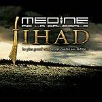 Medine Jihad Le Plus Grand Combat Est Contre Soi-Même