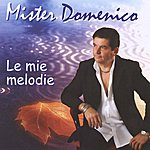 Mister Domenico Le Mie Melodie