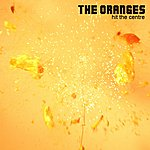 The Oranges Band Hit The Centre