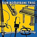 Ron Kobayashi Trio Of Standards, Be-Bop And Swing