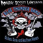 Mark Scott LaMountain & The Blue Thunder Band Guitar, Guns And Southern Women