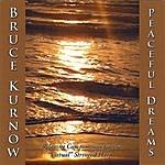 Bruce Kurnow Peaceful Dreams
