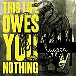 Lagoon This Life Owes You Nothing - Single