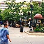 Kevin Halstead Kevin Halstead Jazz Quartet- Ruction City Live