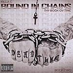 Killa C Bound In Chains