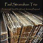 Paul Stranahan Trio The Art Of Knowing