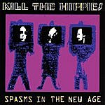 Kill The Hippies Spasms In The New Age