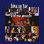 Kiva Kiva So Far - A 20 Year Adventure