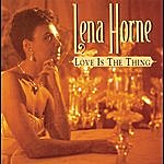Lena Horne Love Is The Thing