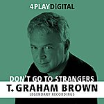 T. Graham Brown Don't Go To Strangers - 4 Track Ep