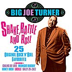Big Joe Turner Shake, Rattle And Roll - 25 Rock 'n' Roll Favourite