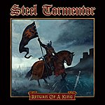 Steel Tormentor Return Of A King