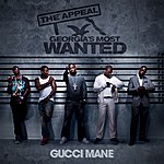 Gucci Mane The Appeal: Georgia's Most Wanted