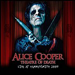 Alice Cooper Theatre Of Death - Live At Hammersmith 2009