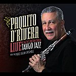 Paquito D'Rivera Tango Jazz - Live At Jazz At Lincoln Center