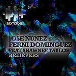 Jose Nunez Believers (Feat. Shawnee Taylor) (Original)