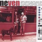 Neven We Love Music