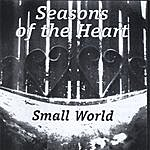 Small World Seasons Of The Heart