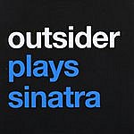 Outsider Outsider Plays Sinatra