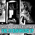 T.A.S.C. The Stash House Ep