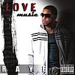 Raye Love Music