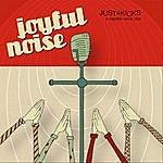 Just 4 Kicks Joyful Noise