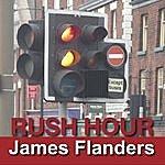 James Flanders Rush Hour