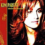Kim Parent When Love Was Just A Word