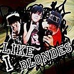 J Bigga I Like Blondes 2.0