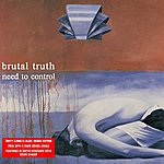 Brutal Truth Need To Control Redux
