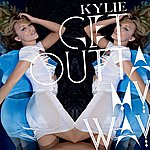 Kylie Minogue Get Outta My Way (Remixes Ep3)