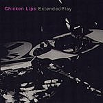 Chicken Lips Extended Play