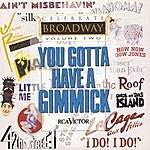 Milton Greene Celebrate Broadway, Vol. 2: You Gotta Have A Gimmick