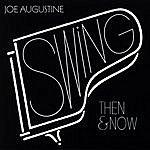 Joe Augustine Swing - Then & Now