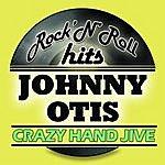 Johnny Otis Crazy Hand Jive (Remastered)