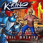 K-Rino Annihilation Of The Evil Machine